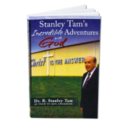 Stanley Tam's Incredible Adventures With God By Dr. R. Stanley Tam