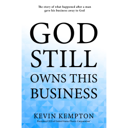 God Still Owns This Business by Kevin Kempton