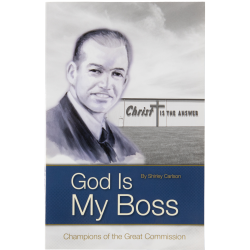 God Is My Boss: Champions of the Great Commission by Shirley Carlson