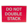 "4"" x 6"" Do Not Double Stack Labels- 500 per Roll"